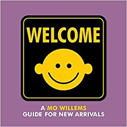 Welcome a mo willems guide for new arrivals by mo willems 31743096 fandeluxe Gallery