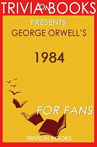 George Orwell's 1984 - For Fans (Trivia-On-Books)