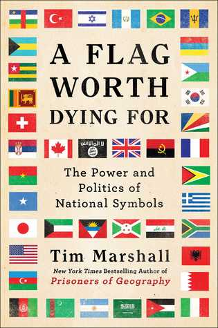 A Flag Worth Dying For by Tim Marshall