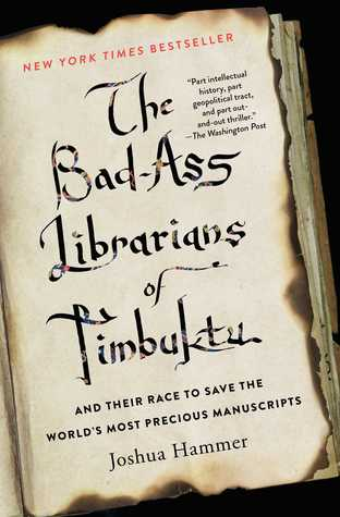 The Bad-Ass Librarians of Timbuktu: And Their Race to Save the World's Most Precious Manuscripts por Joshua Hammer