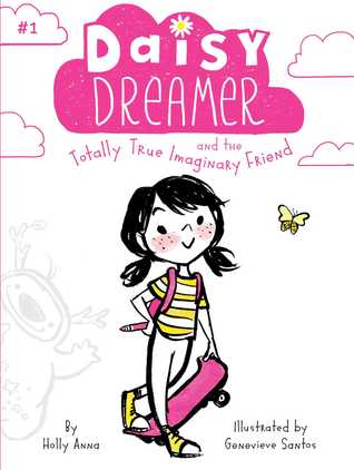 Daisy Dreamer and the Totally True Imaginary Friend