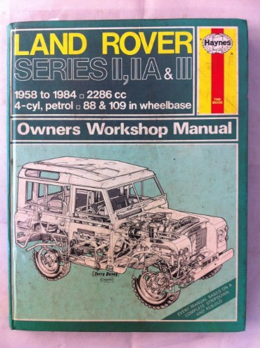 Land Rover Series 2, 2A and 3 1958-84 Owner's Workshop Manual