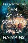 Em Águas Sombrias by Paula Hawkins