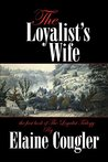 The Loyalist's Wife (The Loyalist Trilogy, #1)