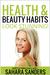 Health and Beauty Habits