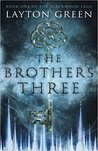 The Brothers Three by Layton Green