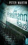 Das Friedmann-Haus by Peter Martin