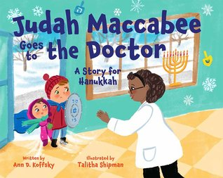 Judah Maccabee Goes to the Doctor by Ann D. Koffsky