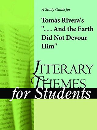 """A Study Guide for Tomas Rivera's """". . . And the Earth Did Not Devour Him"""""""