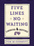 Five Lines No Waiting