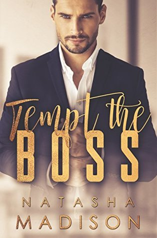 Tempt The Boss by Natasha Madison
