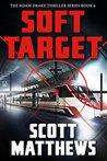 Soft Target (Adam Drake, #6)