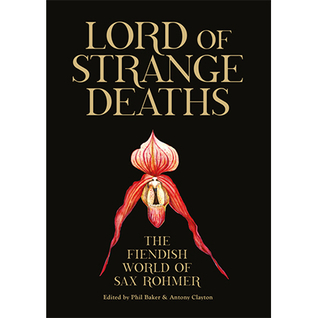 lord-of-strange-deaths-the-fiendish-world-of-sax-rohmer