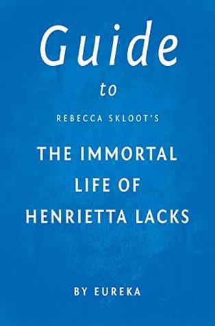 Guide to Rebecca Skloot's The Immortal Life of Henrietta Lacks