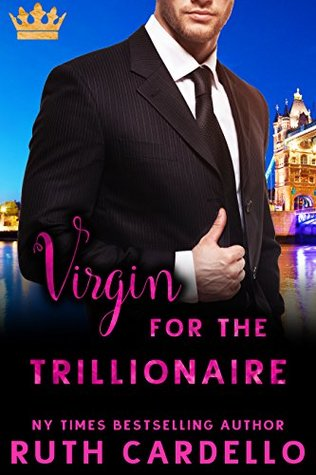Virgin for the Trillionaire by Ruth Cardello