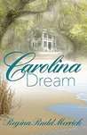 Carolina Dream by Regina Rudd Merrick
