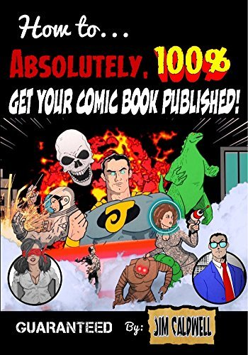 How To Absolutely, 100% Get Your Comic Book Published!