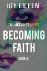 Becoming Faith (The Jackholes #3)