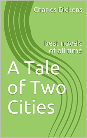 A Tale of Two Cities: best novels of all time
