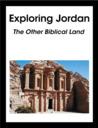 Exploring Jordan and Other Biblical Land