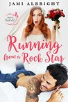 Running From A Rock Star by Jami Albright