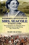 Illustrated Wonderful Adventures of Mrs. Seacole in Many Lands: the Experiences of a Jamaican Nurse in South America and During the Crimean War