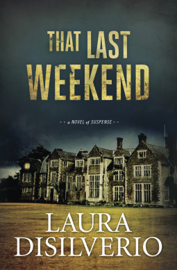 That Last Weekend by Laura DiSilverio