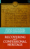 Associational Churchmanship: Second London Confession of Faith 26.12-15 (Recovering our Confessional Heritage #2)