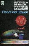Planet der Frauen (Die besten Stories aus The Magazine of Fantasy and Science Fiction, #30)