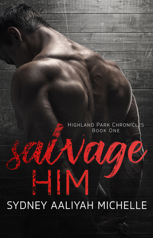 Salvage Him (Highland Park Chronicles, #1)
