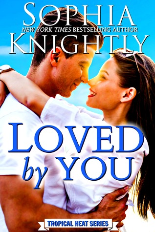 Loved by You by Sophia Knightly