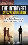The Introvert Love & Wealth Bundle: 2 Books: The Quiet Cupid and The Lone Wolf Tycoon