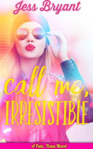 Call Me, Irresistible