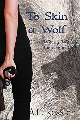 To Skin a Wolf (Here Witchy Witchy, #4)