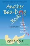 Another Bad-Dog Book: Essays on Life, Love, and Neurotic Human Behavior