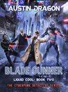 Blade Gunner (Liquid Cool, #2)
