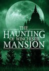 The Haunting Of Winchester Mansion (The Haunting Of Winchester Mansion, #0)