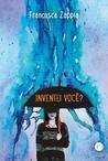 Inventei você? by Francesca Zappia