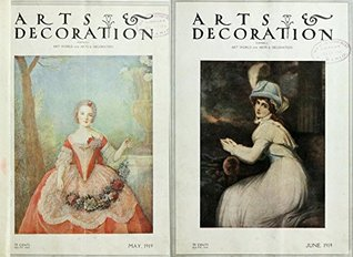Arts and Decoration 1919 May and June. Formerly art world and arts and decoration. (History of arts, craft and decoration Book 2)