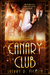 The Canary Club (Canary Club, #1)