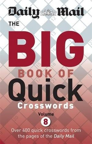 Daily Mail Big Book of Quick Crosswords: Volume 8 (The Daily Mail Puzzle Books)