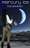 Mercury Ice-The Journey (Book Two)