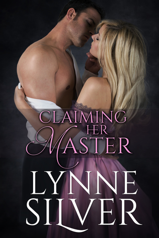 Claiming Her Master by Lynne Silver