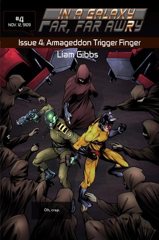 In a Galaxy Far, Far AwRy book 4: Armageddon Trigger Finger