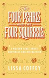 The Four Pearls and The Four Squirrels: A Modern Fable About Happiness and Distraction