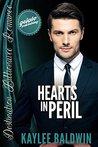 Hearts in Peril (Destination Billionaire Romance #6)