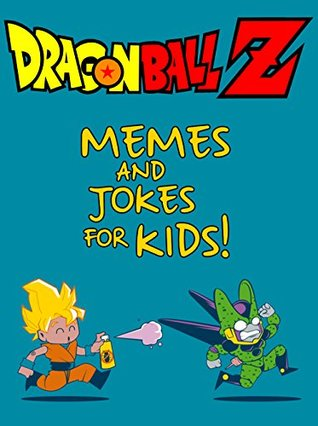 Dragon Ball Z Funny Dragon Ball Z Memes Book 2017 Pokemon Memes And