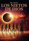 Los nietos de Dios by Ager Aguirre Zubillaga