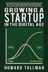 Growing a Startup in the Digital Age: You Get What You Work For, Not What You Wish For (The Perspiration Principles Book 7)
