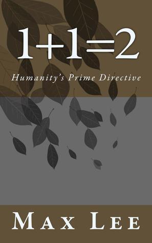 1+1=2: Humanity's Prime Directive Descargar libros Kindle